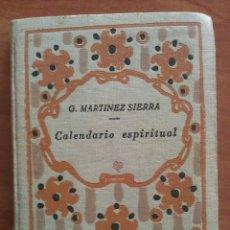 Libros antiguos: 1930 CALENDARIO ESPIRITUAL - G. MARTÍNEZ SIERRA. Lote 153900202