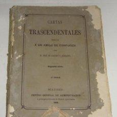 Libros antiguos: CARTAS TRASCENDENTALES, ESCRITAS A UN AMIGO DE CONFIANZA. D. JOSÉ CASTRO Y SERRANO. 1865. . Lote 153928938