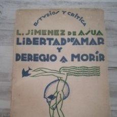 Libros antiguos: LIBERTAD DE AMAR Y DERECHO A MORIR (1929) - L. JIMENEZ DE ASUA, CUBIERTA PUYOL - HISTORIA NUEVA. Lote 153941654