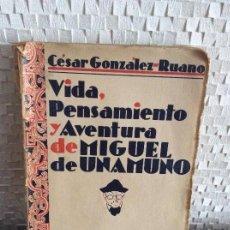Libros antiguos: VIDA, PENSAMIENTO Y AVENTURA DE MIGUEL DE UNAMUNO CÉSAR GONZÁLEZ RUANO 1930 1ª EDICIÓN. Lote 153955162