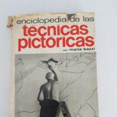Libros antiguos: ENCICLOPÉDIA TÉCNICAS PICTÓRICAS ( BAZZI ) TRUCOS Y MEDIDAS PINTURA ( 1965 ). Lote 153976650