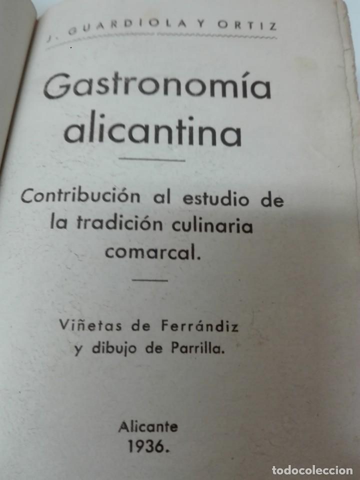 Alte Bücher: GASTRONOMIA ALICANTINA GUARDIOLA ORTIZ FIRMADO POR EL AUTOR MUY RARO - Foto 4 - 154008294