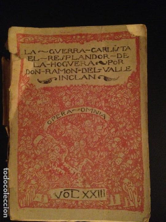 LA GUERRA CARLISTA. EL RESPLANDOR DE LA HOGUERA - RAMON DEL VALLE-INCLAN, 1920 (Libros Antiguos, Raros y Curiosos - Literatura - Otros)