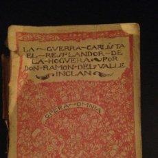 Libros antiguos: LA GUERRA CARLISTA. EL RESPLANDOR DE LA HOGUERA - RAMON DEL VALLE-INCLAN, 1920. Lote 154033998