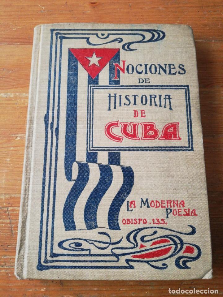 NOCIONES DE HISTORIA DE CUBA. VIDAL MORALES Y MORALES. LA HABANA. 1904. (Libros Antiguos, Raros y Curiosos - Historia - Otros)