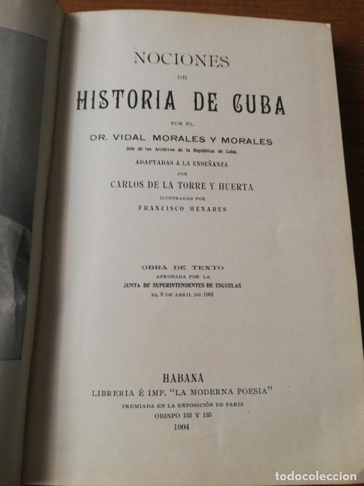 Libros antiguos: Nociones de Historia de Cuba. Vidal Morales y Morales. La Habana. 1904. - Foto 6 - 154097630