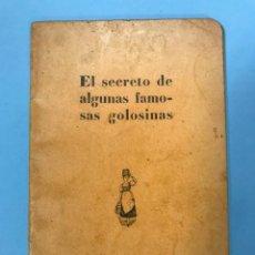Libros antiguos: RAREZA EL SECRETO DE ALGUNAS FAMOSAS GOLOSINAS RECETAS DE REPOSTERIA LECHERA Y NESTLE, EXP. IB. 1929. Lote 154109970