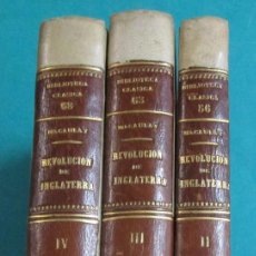 Libros antiguos: HISTORIA DE LA REVOLUCIÓN DE INGLATERRA. LORD MACAULAY. (3 TOMOS DE 4). 1883-1884. SIMIL PERGAMINO.. Lote 154115598