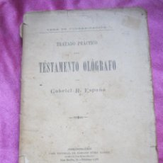 Libros antiguos: TRATADO PRÁCTICO EL TESTAMENTO OLOGRAFO, GABRIEL R. ESPAÑA. Lote 154126134