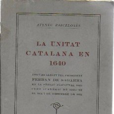 Libros antiguos: LA UNITAT CATALANA EN 1640 / FERRAN DE SAGARRA. BCN : ATENEU BARCELONÈS, 1931. 22X15CM. 28 P.. Lote 154132894