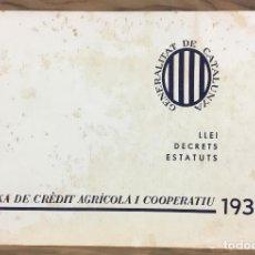 Libros antiguos: LLEI. DECRETS. ESTATUTS. CAIXA DE CRÈDIT AGRÍCOLA I COOPERATIU. 1935. - [GENERALITAT DE CATALUNYA.]. Lote 123266075
