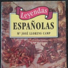 Libros antiguos: LEYENDAS ESPAÑOLAS (Mª JOSÉ LLORENS CAMP). Lote 154046446