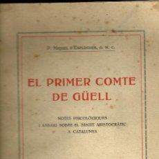 Libros antiguos: EL PRIMER COMTE DE GÜELL MIQUEL D'ESPLUGUES NICOLAU PONCELL 1921 MECENES GAUDI. Lote 154176430