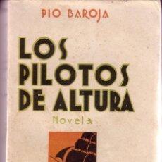 Libros antiguos: LOS PILOTOS DE ALTURA. PÍO BAROJA. PRIMERA EDICIÓN. MADRID 1929. GENERACIÓN DEL 98. Lote 154180170