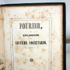 Libros antiguos: EXPLANACION DEL SISTEMA SOCIETARIO-CARLOS FOURIER-1841.. Lote 154209402