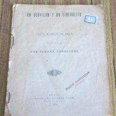Libros antiguos: UN SERVILON Y UN LIBERALITO - TRES ALMAS DE DIOS - NOVELA - FERNÁN CABALLERO 1904. Lote 154248222