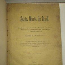 Libros antiguos: SANTA MARÍA DE RIPOLL... PELLICER Y PAGÉS, JOSÉ MARÍA. 1878.. Lote 154273214