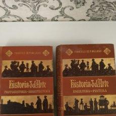 Libros antiguos: HISTORIA DEL ARTE. ESCULTURA-PINTURA Y PROTOHISTORIA-ARQUITECTURA. FRANCISCO DE P. VALLADAR. 2 TOMOS. Lote 154330709