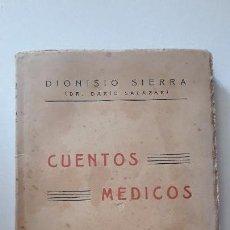 Libros antiguos: CUENTOS MÉDICOS. DIONISIO SIERRA. IMPRENTA MANUEL ARENAS. MURCIA, 1929. VER DEDICATORIA AUTOGRAFA. Lote 154344034