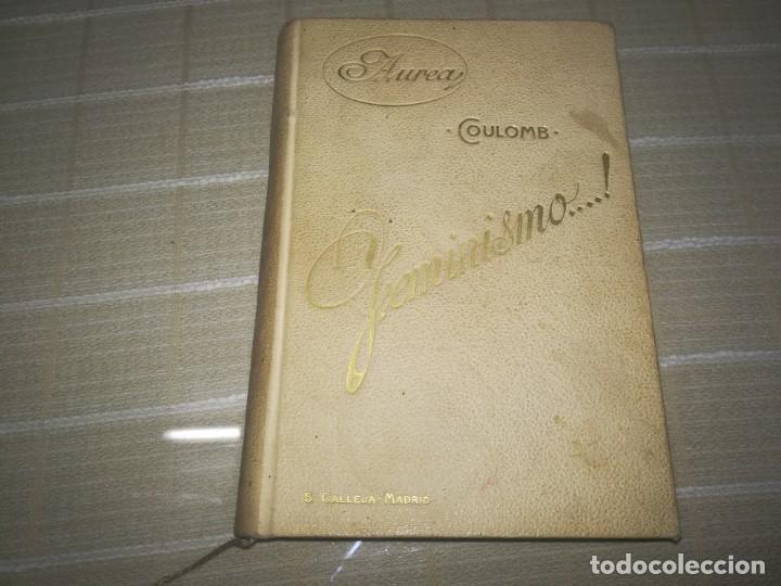 Libros antiguos: Raro libro feminismo s. Calleja Madrid miren fotos - Foto 4 - 154345138