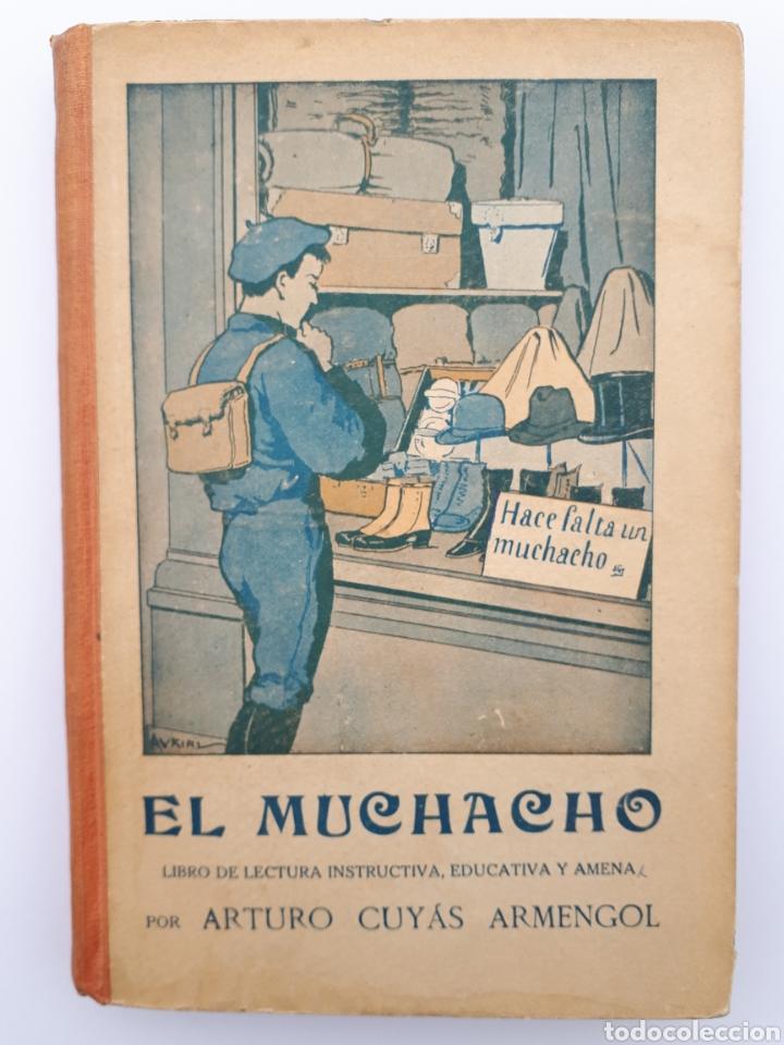 EL MUCHACHO. LIBRO DE LECTURA INSTRUCTIVA,EDUCATIVA Y AMENA. ARTURO CUYÁS ARMENGOL. 1918 (Libros Antiguos, Raros y Curiosos - Pensamiento - Otros)