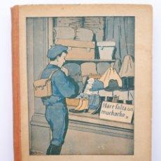 Libros antiguos: EL MUCHACHO. LIBRO DE LECTURA INSTRUCTIVA,EDUCATIVA Y AMENA. ARTURO CUYÁS ARMENGOL. 1918. Lote 154374166