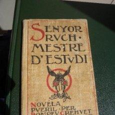 Libros antiguos: SENYOR RUCH, MESTRE D'ESTUDIS - C. B. PATUFET. Lote 154380206