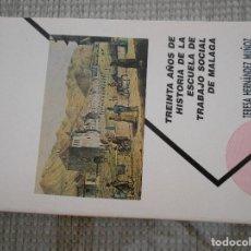 Libros antiguos: LIBRO DE TREINTA AÑOS DE HISTORIA DE LA ESCUELA DE TRABAJO SOCIAL DE MALAGA. Lote 154441642