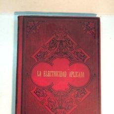 Libros antiguos: EDUARDO LLANAS: LA ELECTRICIDAD APLICADA (1890). Lote 154445150