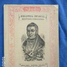 Libros antiguos: BIBLIOTECA INFANTIL / HISTÓRICO BIOGRÁFICA - JOVELLANOS, QUINTANA, GALLEGO, MARTINEZ DE LA ROSA 1885. Lote 154501086