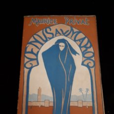 Libros antiguos: VENUS AU MAROC. LES DOCUMENTS SECRETS. MAURICE PRIVAT.. Lote 154501254