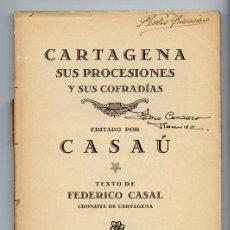 Libros antiguos: CARTAGENA, SUS PROCESIONES Y SUS COFRADÍAS · FEDERICO CASAL, CRONISTA DE CARTAGENA - CASAÚ, 1928. Lote 154551670