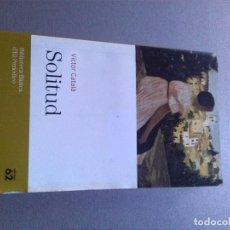 Libros antiguos: SOLITUD. VICTOR CATALÀ. EN CATALÁN. Lote 154568438