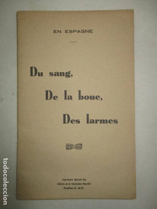 EN ESPAGNE. DU SANG, DE LA BOUE, DES LARMES. C.1936. (Libros Antiguos, Raros y Curiosos - Historia - Otros)