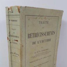 Libros antiguos: TRAITÉ DES RÉTRÉCISSEMENTS DE L´URÈTHRE. HAMONIC. EDIT OCTAVE DOIN. PARIS. 1893.. Lote 154626502