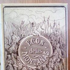 Libros antiguos: LIBRO CENTENARIO- ECOS DE LAS MONTAÑAS. AÑO 1894. Lote 154627478