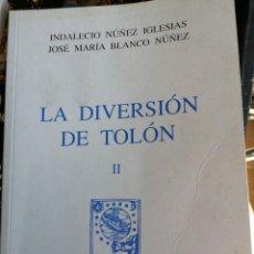 Libros antiguos: LA DIVERSIÓN DE TOLON II. MINISTERIO DE DEFENSA. INDALECIO NÚÑEZ IGLESIAS Y JOSÉ MARIA BLANCO NUÑEZ. Lote 154642998