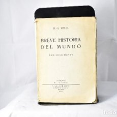 Libros antiguos: BREVE HISTORIA DEL MUNDO CON DOCE MAPAS. H.G. WELLS. 1931. AGUILAR. Lote 154686894