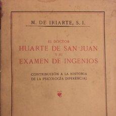 Libros antiguos: M. DE IRIARTE (EL DOCTOR HUARTE DE SAN JUAN Y SU EXAMEN DE INGENIOS). Lote 154732506