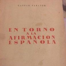 Libros antiguos: GASPAR SABATER (EN TORNO A LA AFIRMACIÓN ESPAÑOLA). Lote 154732774