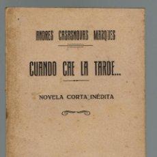Libros antiguos: CUANDO CAE LA TARDE..., POR ANDRÉS CASASNOVAS MARQUÉS. DEDICADA POR EL AUTOR. AÑO 1932 (MENORCA.2.1). Lote 154736422