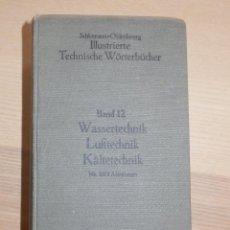 Libros antiguos: DICCIONARIO TÉCNICO ILUSTRADO ALEMÁN-INGLÉS-FRANCÉS-RUSO-ITALIANO-ESPAÑOL - ALFRED SCHLOMANN. Lote 154809254