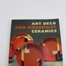 Libros antiguos: L-2594. ART DECO AND MODERNIST CERAMICS, KAREN MC READY. 1995.. Lote 154812002