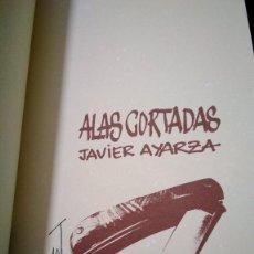 Libros antiguos: ALAS CORTADAS. JAVIER AYARZA. ED GALERÍA DE ARTE FONTANAR. EDICIÓN 500 EJEMPLARES. FOTOGRAFÍA. Lote 154814574