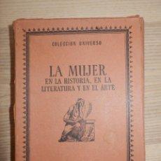 Libros antiguos: COLECCIÓN UNIVERSO - Nº 17 - LA MUJER EN LA HISTORIA, LA LITERATURA Y EL ARTE - EDICIONES ESPAÑA. Lote 154833438