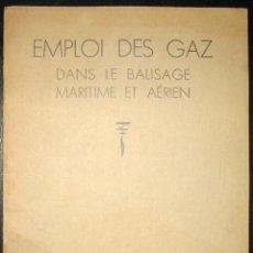 Libros antiguos: GUÍA DE EMPLEO DEL GAS EN EL BALIZAJE MARÍTIMO Y AÉREO. ORIGINAL DE 1933.. Lote 154857194