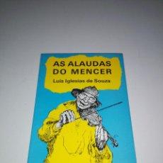 Libros antiguos: LIBRO-AS ALAUDAS DO MENCER-EDICIONS DO CASTRO-LUÍS IGLESIAS DE SOUZA-1989-BUEN ESTADO-VER FOTOS. Lote 154874566