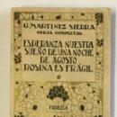 Libros antiguos: OBRAS COMPLETAS. ESPERANZA NUESTRA. SUEÑO DE UNA NOCHE DE AGOSTO... MARTÍNEZ SIERRA, G. . Lote 154917346
