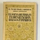 Libros antiguos: OBRAS COMPLETAS. EL POEMA DEL TRABAJO. FLORES DE ESCARCHA...- MARTÍNEZ SIERRA, G. . Lote 154917934