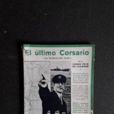 Libros antiguos: CONDE FELIX DE LUCKNER. EL ÚLTIMO CORSARIO. NOVELA.. Lote 154923042